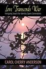 Love Transcends War: Intriguing Search for Identity Spans Generations by Carol Cherry Anderson (Paperback / softback, 2012)