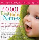 60,001+ Best Baby Names: Plus 222 Great Lists to Help You Find the Right Name by Diane Stafford (Paperback / softback, 2008)