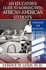 An Educator's Guide to Working with African American Students by Ph D Chance W Lewis (Paperback / softback, 2009)