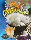 What are Crystals? by Molly Aloian (Paperback, 2011)