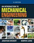 An Introduction to Mechanical Engineering by Jonathan Wickert, Kemper E. Lewis (Paperback, 2012)