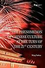 The Phenomenon of Chinese Culture at the Turn of the 21st Century by Meng Fanhua (Hardback, 2011)