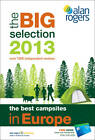 Alan Rogers - The Best Campsites in Europe 2013: The Big Selection by Alan Rogers Guides Ltd (Paperback, 2013)