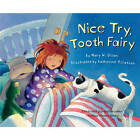 Nice Try, Tooth Fairy by Mary W. Olson (Paperback, 2003)