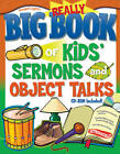 The Really Big Book of Kids' Sermons and Object Talks by Gospel Light (Paperback, 2005)