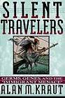 Silent Travelers: Germs, Genes and the Immigrant Menace by Alan M. Kraut (Paperback, 1995)