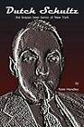 Dutch Schultz: the Brazen Beer Baron of New York by Nate Bruce Hendley (Paperback, 2011)