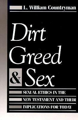 Dirt, Greed, and Sex : Sexual Ethics in the New Testament and Their...