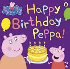 Peppa Pig: Happy Birthday, Peppa! by Penguin Books Ltd (Paperback, 2013)