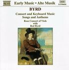 William Byrd - Byrd: Consort and Keyboard Music; Songs and Anthems (1994)