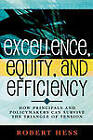 Excellence, Equity, and Efficiency: How Principals and Policymakers Can Survive the Triangle of Tension by Robert Hess (Paperback, 2005)