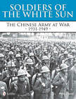Soldiers of the White Sun: The Chinese Army at War 1931-1949 by Philip S. Jowett (Hardback, 2011)