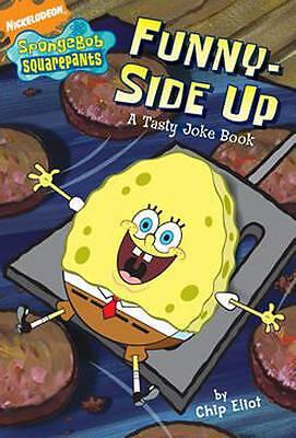 SpongeBob: Funny-side Up!: A Tasty Joke Book (SpongeBob SquarePants), Nickelodeo