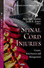 Spinal Cord Injuries: Causes, Risk Factors and Management by Nova Science Publishers Inc (Hardback, 2013)