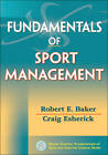 Fundamentals of Sport Management by Robert E. Baker, Craig Esherick (Paperback, 2013)
