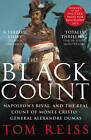 The Black Count: Glory, Revolution, Betrayal and the Real Count of Monte Cristo by Tom Reiss (Paperback, 2013)