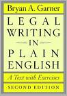 Legal Writing in Plain English: A Text with Exercises by Bryan A. Garner (Paperback, 2013)