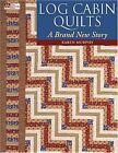 Log Cabin Quilts : A Brand New Story by Karen Murphy (2005, Paperback)