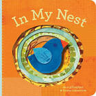 In My Nest by Sara Gillingham (Board book, 2009)