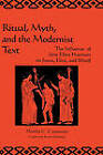 Ritual, Myth and the Modernist Text: The Influence of Jane Ellen Harrison on Joyce, Eliot and Woolf by Martha C. Carpentier (Hardback, 1998)