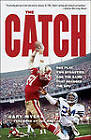 The Catch: One Play, Two Dynasties, and the Game That Changed the NFL by Gary Myers (Paperback / softback, 2010)
