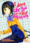 I Don't Like You at All, Big Brother!!: v.3-4 by Kusano Kouichi (Paperback, 2013)