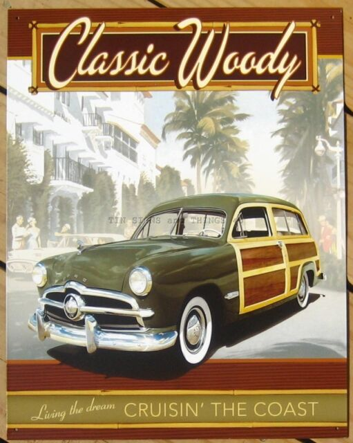 Classic Woody Cruisin The Coast TIN SIGN metal wall art home decor vtg ford 1846