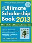 The Ultimate Scholarship Book 2013: Billions of Dollars in Scholarships, Grants & Prizes: 2013 by Kelly Tanabe, Gen Tanabe (Paperback, 2012)