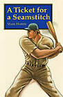 A Ticket for a Seamstitch by Mark Harris (Paperback, 1985)