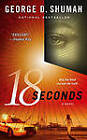 18 Seconds by George D. Shuman (Paperback, 2007)