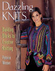 Dazzling Knits: Building Blocks to Creative Knitting by Patricia Werner (Paperback, 2004)