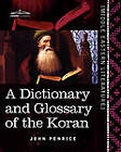 A Dictionary and Glossary of the Koran: With Copious Grammatical References and Explanations of the Text by John Penrice (Paperback / softback, 2011)