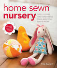 Home Sewn Nursery: Toys, Clothes and Furnishings for a Beautiful Baby's Room by Tina Barrett (Paperback, 2012)