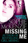 Missing Me by Sophie McKenzie (Paperback, 2013)