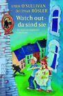Watch out - da sind sie von Dietmar Rösler, Emer O'Sullivan