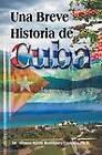 Una Breve Historia de Cuba by Alfonso Martir Rodriquez Castrillo (Paperback / softback, 2013)