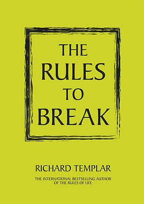The Rules to Break: A Personal Code for Living Your Life Your Way, Templar, Rich