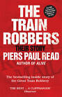 The Train Robbers: Their Story by Piers Paul Read (Paperback, 2013)