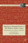 Egyptian Colloquial Poetry in the Modern Arabic Canon: New Readings of Shi'r Al-'Ammiyya by Noha Radwan (Hardback, 2012)