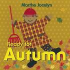 Ready for Autumn by Marthe Jocelyn (Board book, 2011)