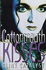 Cottonmouth Kisses by Clint Catalyst (Paperback, 2000)