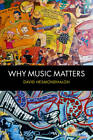 Why Music Matters by David Hesmondhalgh (Paperback, 2013)