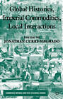 Global Histories, Imperial Commodities, Local Interactions by Jonathan Curry-Machado (Hardback, 2013)
