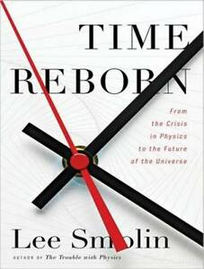 Time-Reborn-From-the-Crisis-in-Physics-to-the-Future-of-the-Universe-by-Lee