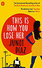 This is How You Lose Her by Junot Diaz (Paperback, 2013)