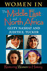 Women in the Middle East and North Africa: Restoring Women to History by Judith E. Tucker, Guity Nashat (Paperback, 1999)