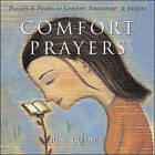 Comfort Prayers: Prayers and Poems to Comfort, Encourage, and Inspire by June Cotner (Hardback, 2005)