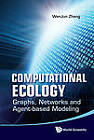 Computational Ecology: Graphs, Networks and Agent-Based Modeling by Wenjun Zhang (Hardback, 2012)