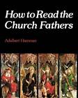 How to Read the Church Fathers by Adalbert Hamman (Paperback, 1993)