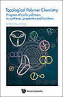 Topological Polymer Chemistry: Progress Of Cyclic Polymer In Syntheses, Properties And Functions by World Scientific Publishing Co Pte Ltd (Hardback, 2012)